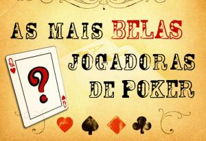 Mais Belas Jogadoras de Poker