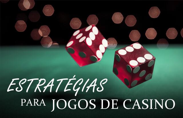 Estratégias para Jogos de Casino